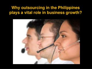 Why outsourcing in the Philippines plays a vital role in bus