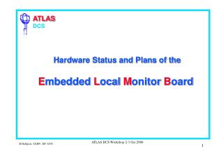 Hardware Status and Plans of the E mbedded  L ocal  M onitor  B oard