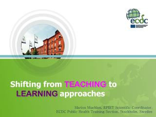 Shifting from  TEACHING to LEARNING approaches