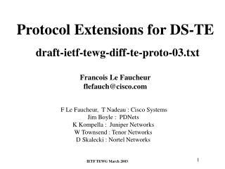 F Le Faucheur,  T Nadeau : Cisco Systems Jim Boyle :  PDNets  K Kompella :  Juniper Networks