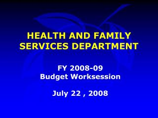 HEALTH AND FAMILY SERVICES DEPARTMENT
