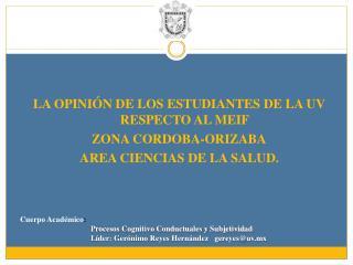 LA OPINIÓN DE LOS ESTUDIANTES DE LA UV RESPECTO AL MEIF  ZONA CORDOBA-ORIZABA