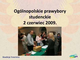 Ogólnopolskie prawybory studenckie 2 czerwiec 2009.