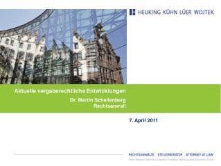 Aktuelle vergaberechtliche Entwicklungen Dr. Martin Schellenberg Rechtsanwalt