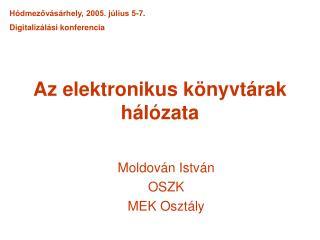 Az elektronikus könyvtárak hálózata