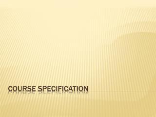 Course specification