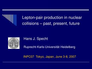 Lepton-pair production in nuclear  collisions – past, present, future