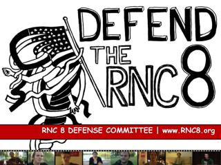 RNC 8 DEFENSE COMMITTEE | RNC8