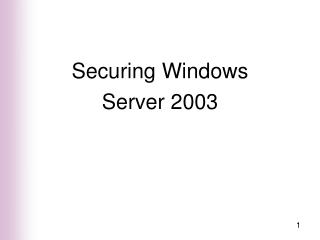 Securing Windows  Server 2003