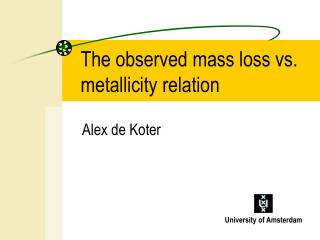 The observed mass loss vs. metallicity relation