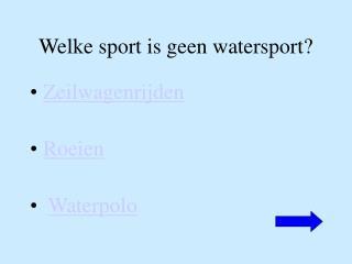 Welke sport is geen watersport?