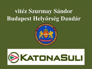 vitéz  Szurmay  Sándor Budapest Helyőrség Dandár