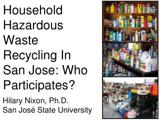 Household Hazardous Waste Recycling In San Jose: Who Participates?