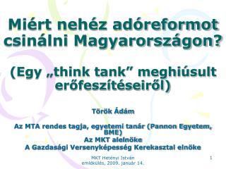 """Miért nehéz adóreformot csinálni Magyarországon? (Egy """"think tank"""" meghiúsult erőfeszítéseiről)"""