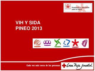 VIH Y SIDA       PINEO 2013
