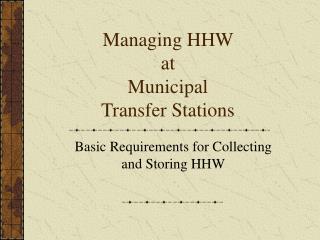 Managing HHW  at  Municipal  Transfer Stations