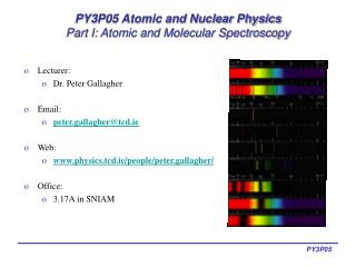 PY3P05 Atomic and Nuclear Physics  Part I: Atomic and Molecular Spectroscopy