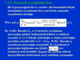 2.3.3. Parçacık yayınlanma hızı