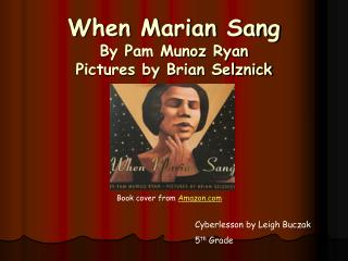 When Marian Sang By Pam Munoz Ryan  Pictures by Brian Selznick