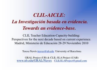 CLIL-AICLE: La Investigación basada en evidencia.   Towards an evidence-base .