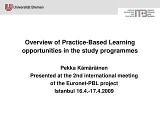 Overview of Practice-Based Learning opportunities in the study programmes