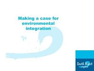 Making a case for  environmental integration