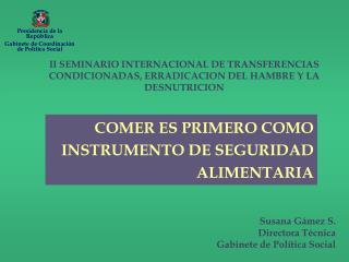 II SEMINARIO INTERNACIONAL DE TRANSFERENCIAS CONDICIONADAS, ERRADICACION DEL HAMBRE Y LA DESNUTRICION