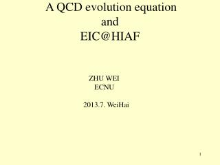 A QCD evolution equation  and  EIC@HIAF