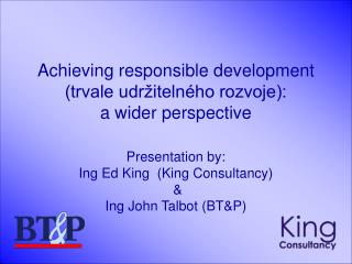 Achieving responsible development  (trvale udržitelného rozvoje):  a wider perspective