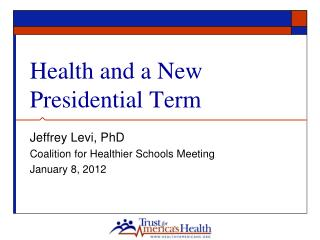 Health and a New Presidential Term