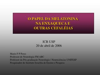 Mario F P Peres  Professor de Neurologia FM ABC