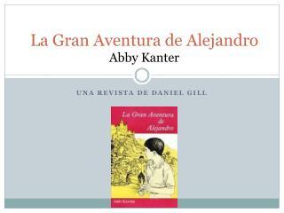La Gran Aventura de Alejandro Abby Kanter