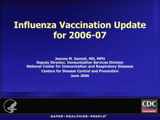 Influenza Vaccination Update for 2006-07