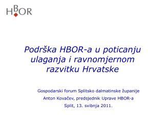 Podrška HBOR-a u poticanju ulaganja i ravnomjernom razvitku Hrvatske