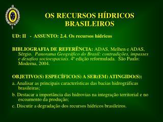 OS RECURSOS HÍDRICOS BRASILEIROS