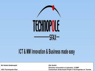 Mr Hellali Abdelmajid      Zil  Soilihi       Directeur Innovation et industrie  CCIMP CEO Technopole Sfax     Consortiu