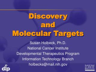 Discovery  and  Molecular Targets
