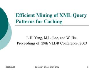 Efficient Mining of XML Query Patterns for Caching