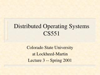 Distributed Operating Systems CS551