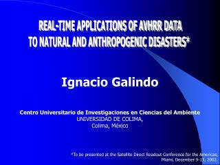 REAL-TIME APPLICATIONS OF AVHRR DATA TO NATURAL AND ANTHROPOGENIC DISASTERS
