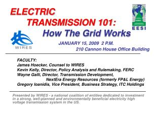ELECTRIC   TRANSMISSION 101:           How The Grid Works    JANUARY 15, 2009  2 P.M.                         210 Cannon