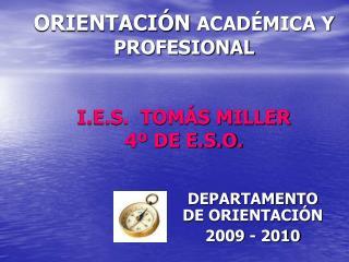 ORIENTACIÓN  ACADÉMICA Y PROFESIONAL I.E.S.  TOMÁS MILLER 4º DE E.S.O.