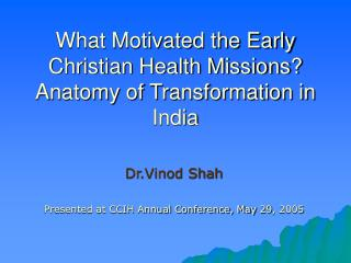 What Motivated the Early Christian Health Missions Anatomy of Transformation in India