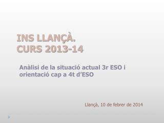 INS LLANÇÀ.  CURS 2013-14