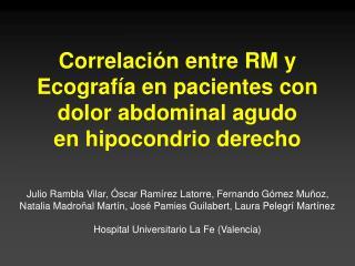 Correlaci n entre RM y Ecograf a en pacientes con dolor abdominal agudo         en hipocondrio derecho