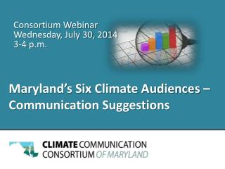 Consortium Webinar Wednesday, July 30, 2014 3-4  p.m.