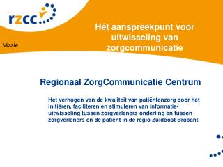 Regionaal  ZorgCommunicatie  Centrum