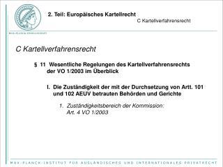 2. Teil: Europ�isches Kartellrecht C Kartellverfahrensrecht