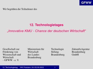 Wir begrüßen die Teilnehmer des 12. Technologietages