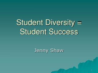Student Diversity  Student Success